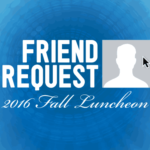 notMYkid 2016 Fall Luncheon - Friend Request