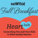 notMYkid Fall Breakfast 2017- Heart Talk